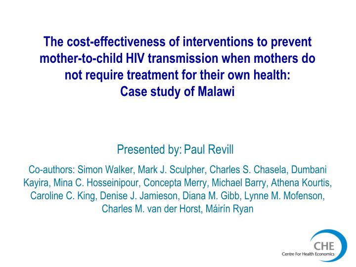 The cost-effectiveness of interventions to prevent mother-to-child HIV transmission when mothers do not require treatment for their own health: