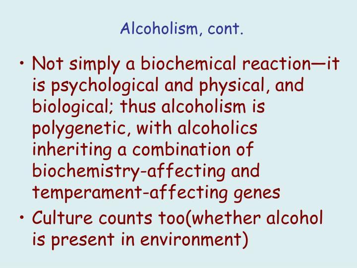 Alcoholism, cont.