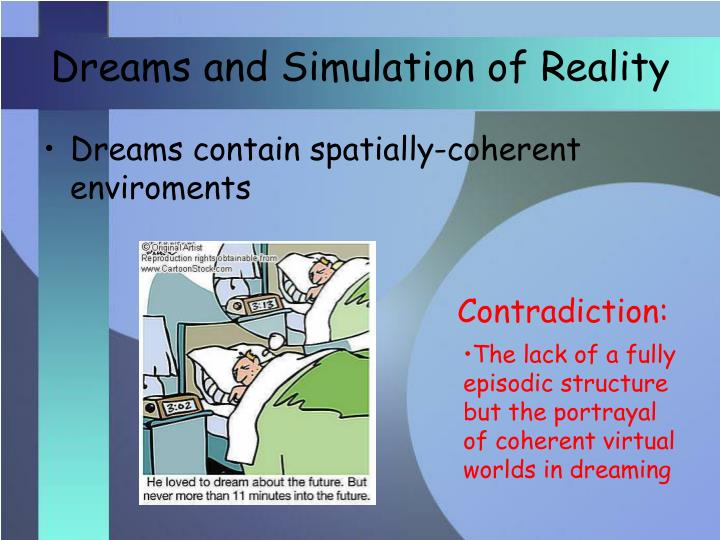 Dreams and Simulation of Reality