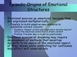 episodic origins of emotional structures