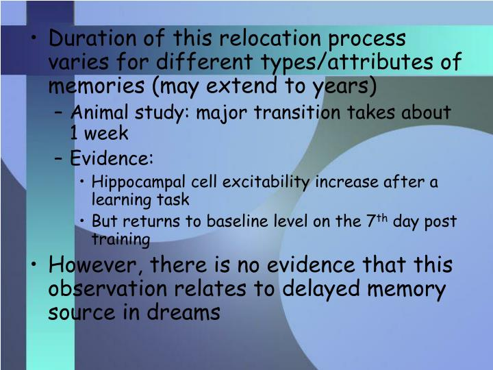 Duration of this relocation process varies for different types/attributes of memories (may extend to years)