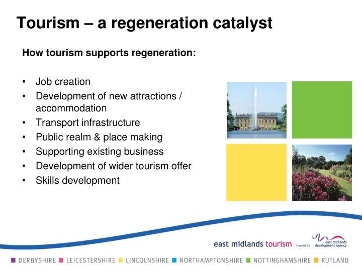 Tourism – a regeneration catalyst