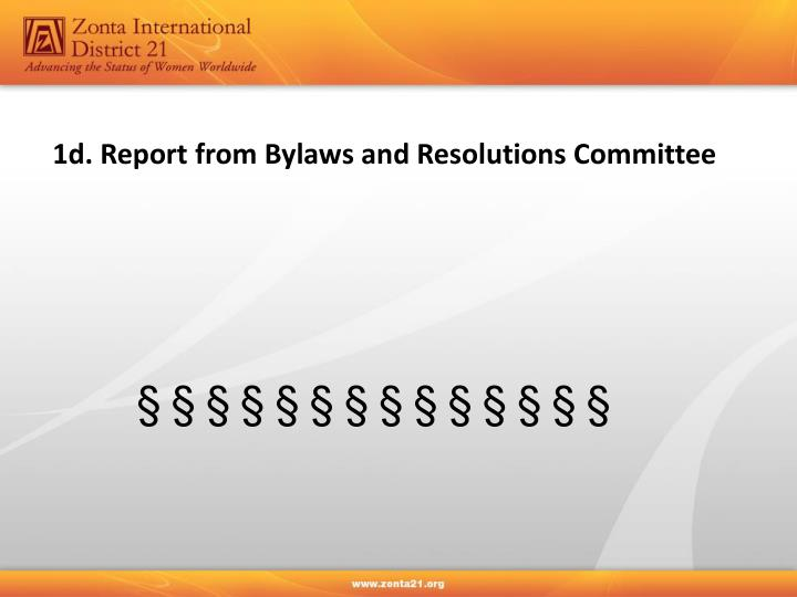1d. Report from Bylaws and Resolutions Committee