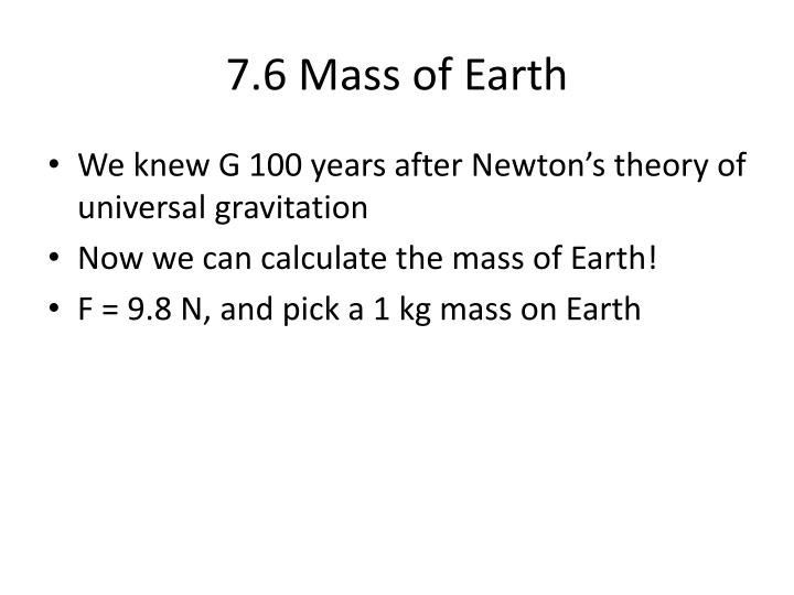 7.6 Mass of Earth