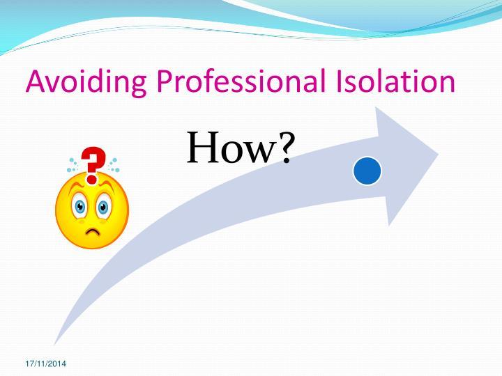 Avoiding Professional Isolation