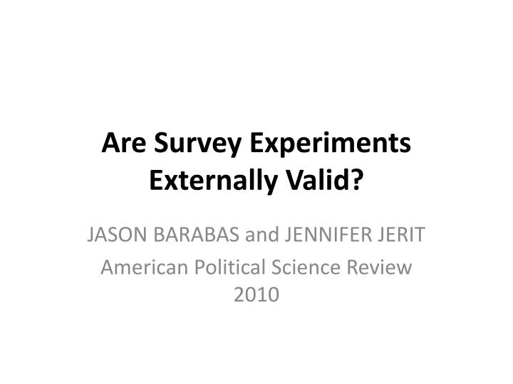 Are Survey Experiments Externally Valid?