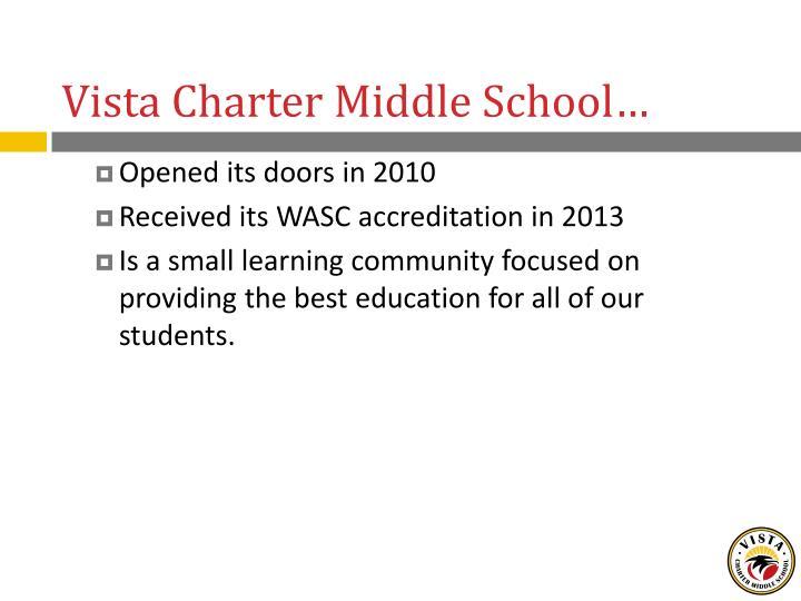 Vista Charter Middle School…