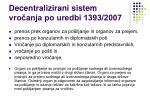 decentralizirani sistem vro anja po uredbi 1393 2007