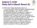 zadeva c 14 08 roda golf beach resort sl