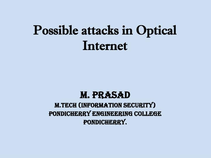 Possible attacks in Optical Internet