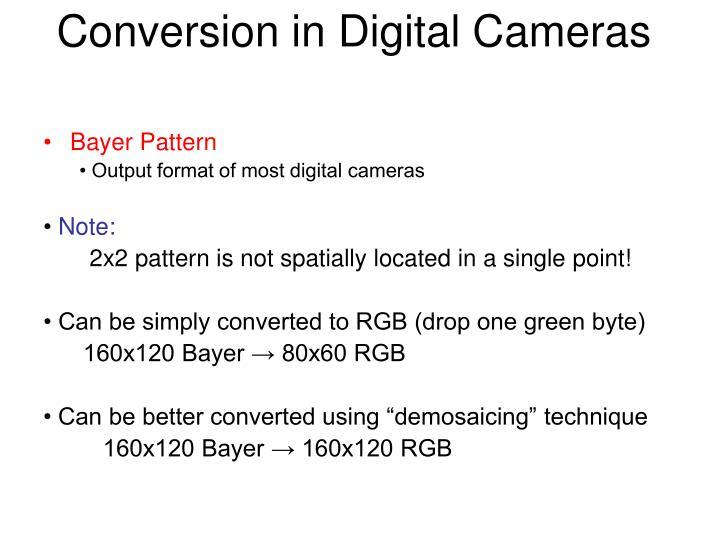 Conversion in Digital Cameras