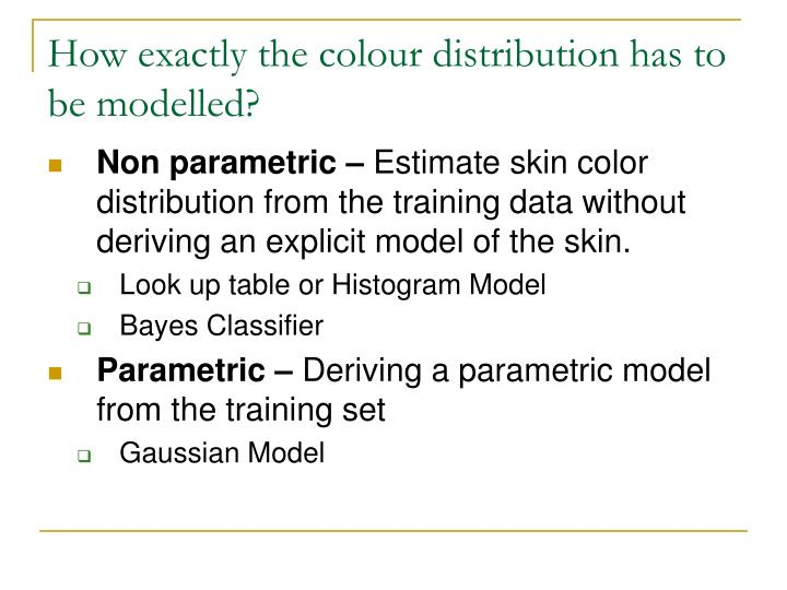 How exactly the colour distribution has to be modelled?