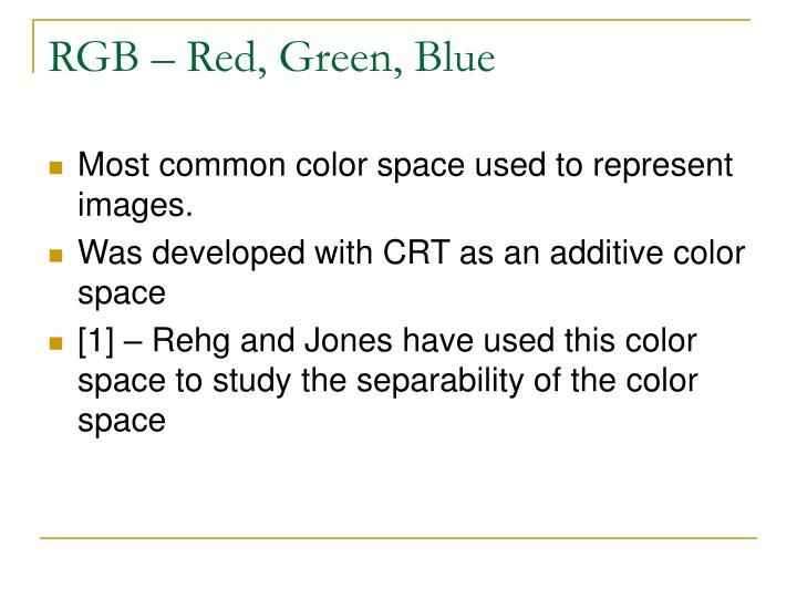 RGB – Red, Green, Blue