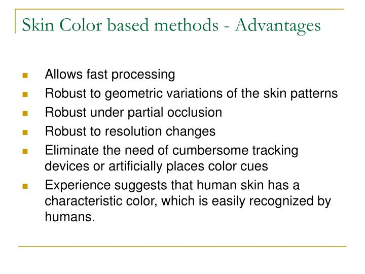 Skin Color based methods - Advantages