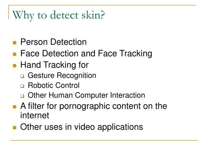 Why to detect skin?