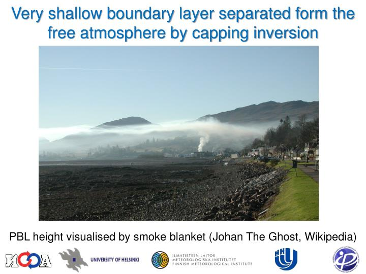 Very shallow boundary layer separated form the free atmosphere by capping inversion