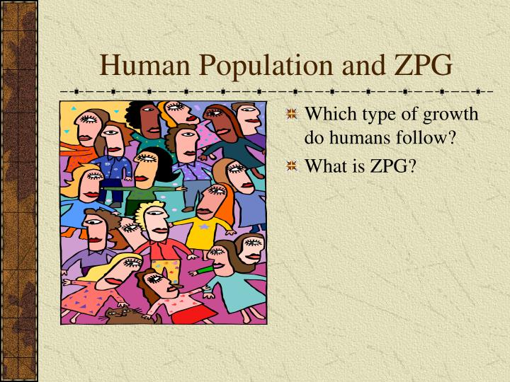 Human Population and ZPG