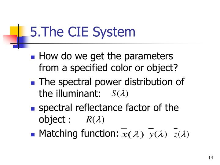 5.The CIE System