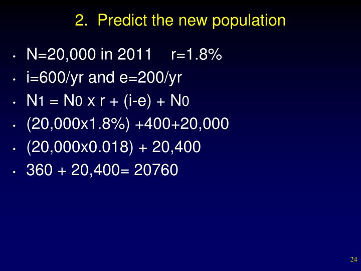 2.  Predict the new population