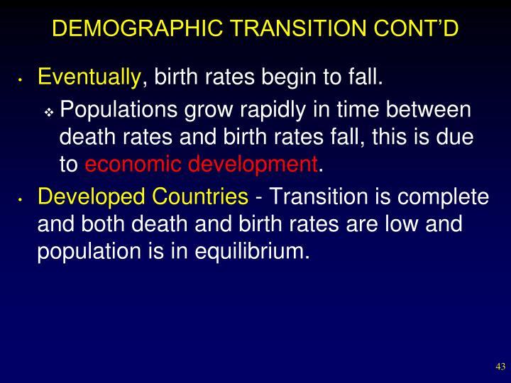 DEMOGRAPHIC TRANSITION CONT'D