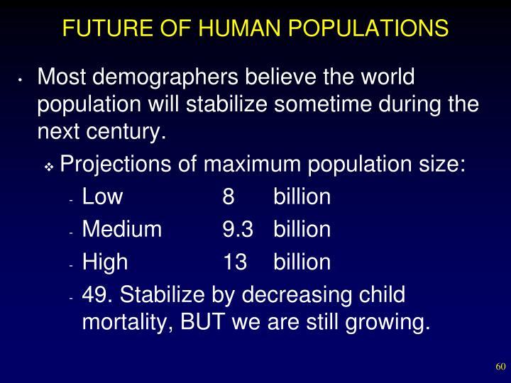 FUTURE OF HUMAN POPULATIONS