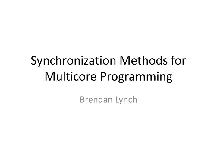 Synchronization methods for multicore programming
