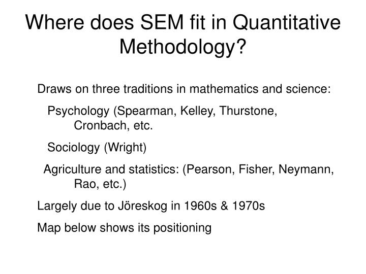 Where does SEM fit in Quantitative Methodology?