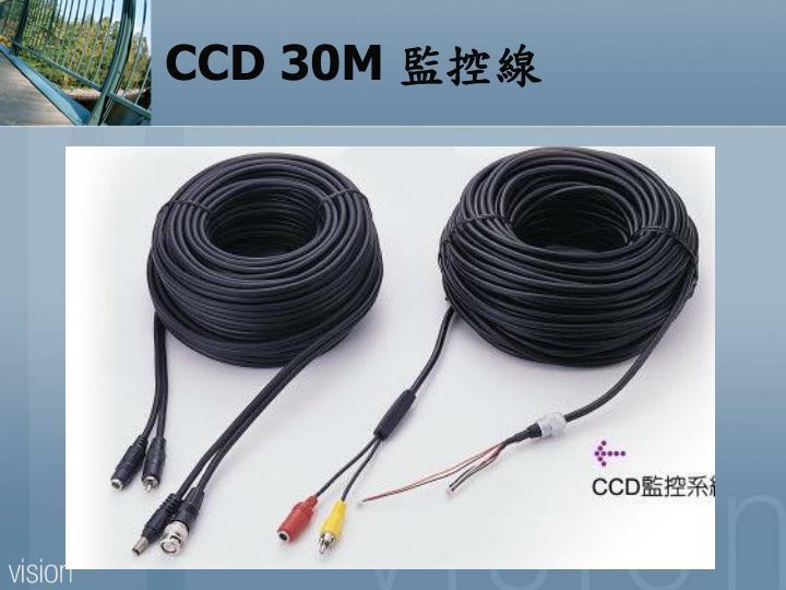 CCD 30M