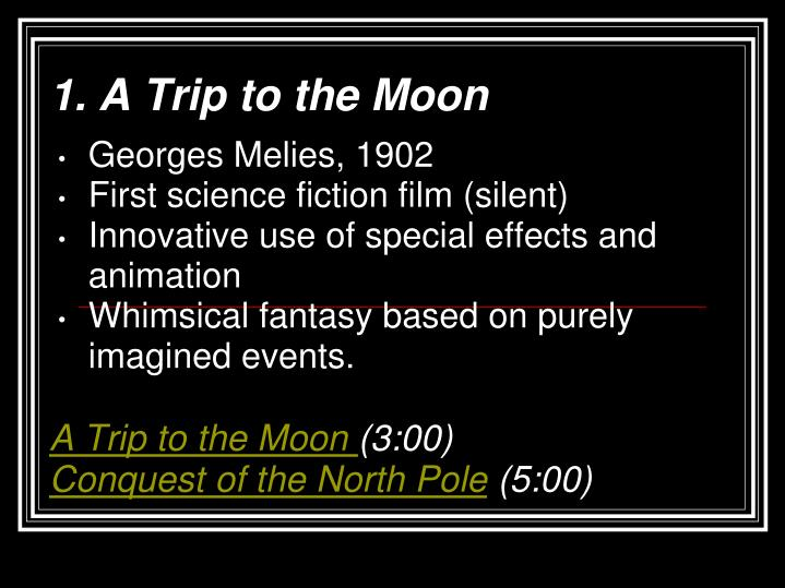 1. A Trip to the Moon