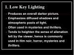 1 low key lighting