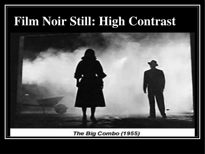 Film Noir Still: High Contrast