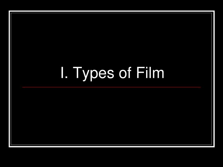 I types of film
