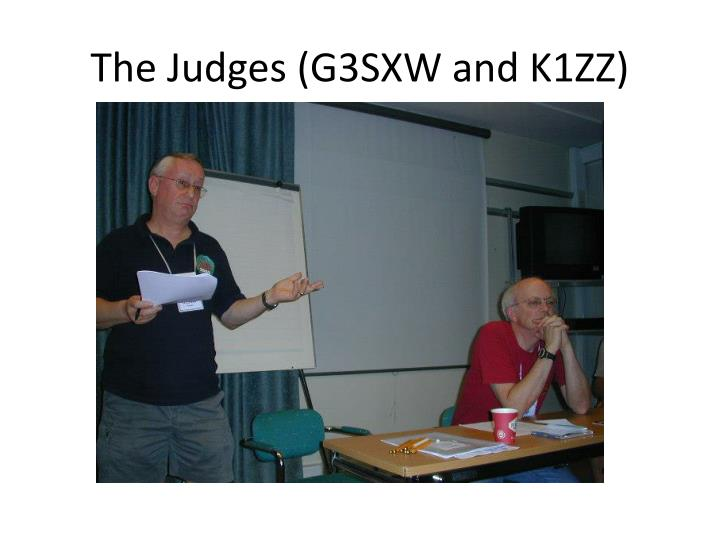 The Judges (G3SXW and K1ZZ)