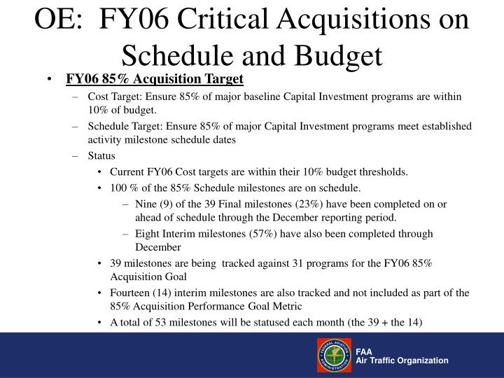 OE:  FY06 Critical Acquisitions on Schedule and Budget