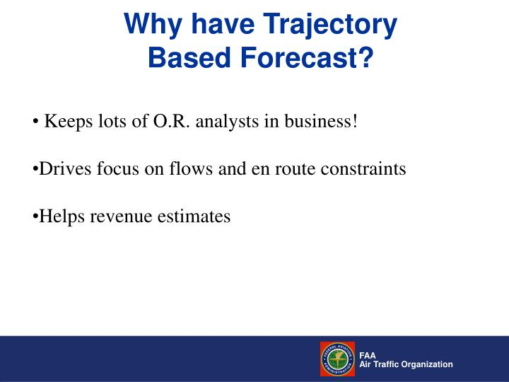 Why have Trajectory Based Forecast?