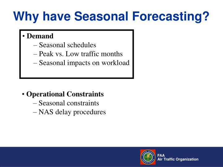Why have Seasonal Forecasting?
