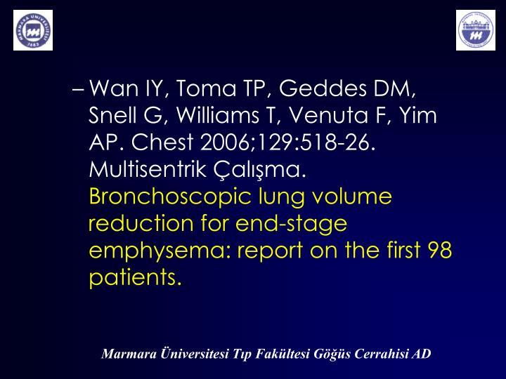 Wan IY, Toma TP, Geddes DM, Snell G, Williams T, Venuta F, Yim AP. Chest 2006;129:518-26.