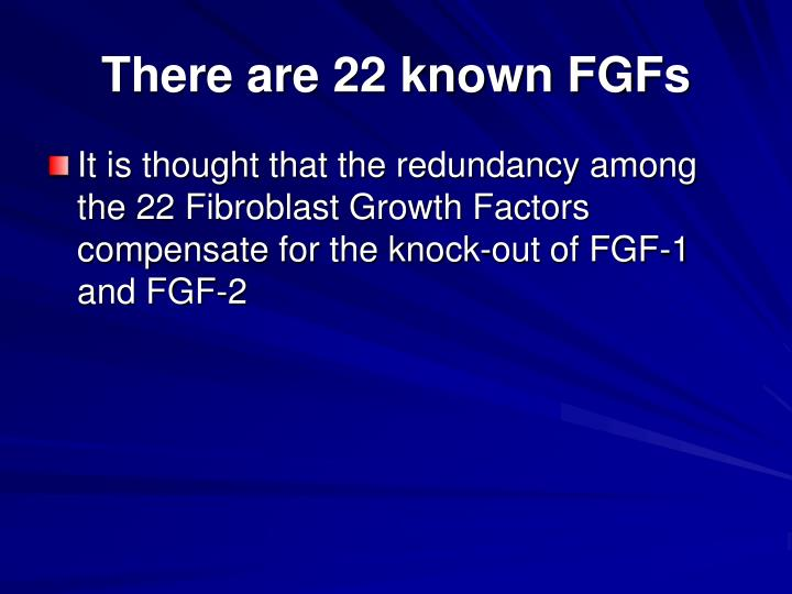There are 22 known FGFs