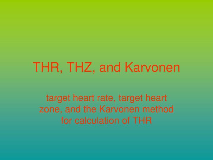 THR, THZ, and Karvonen