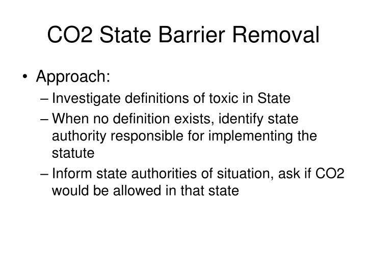 CO2 State Barrier Removal
