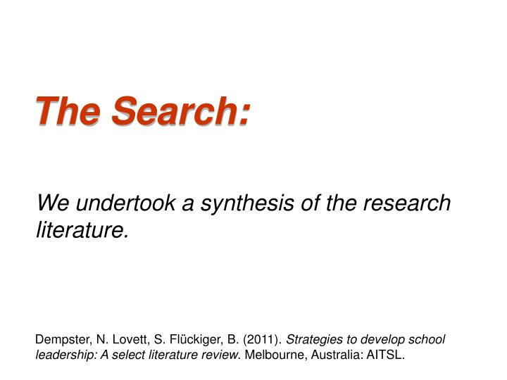 The Search: