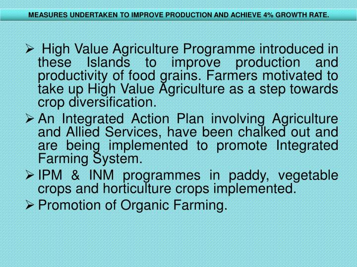 MEASURES UNDERTAKEN TO IMPROVE PRODUCTION AND ACHIEVE 4% GROWTH RATE.