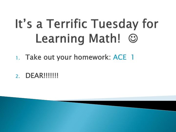 It s a terrific tuesday for learning math
