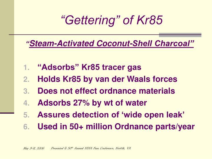 """Gettering"" of Kr85"