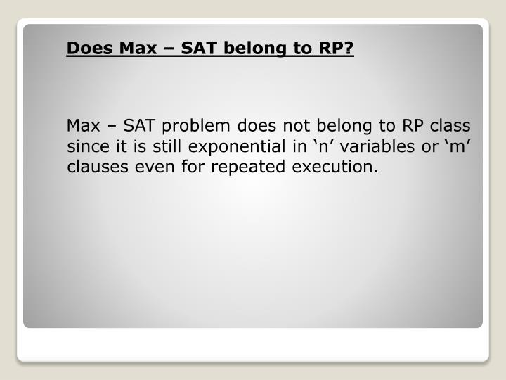 Does Max – SAT belong to RP?