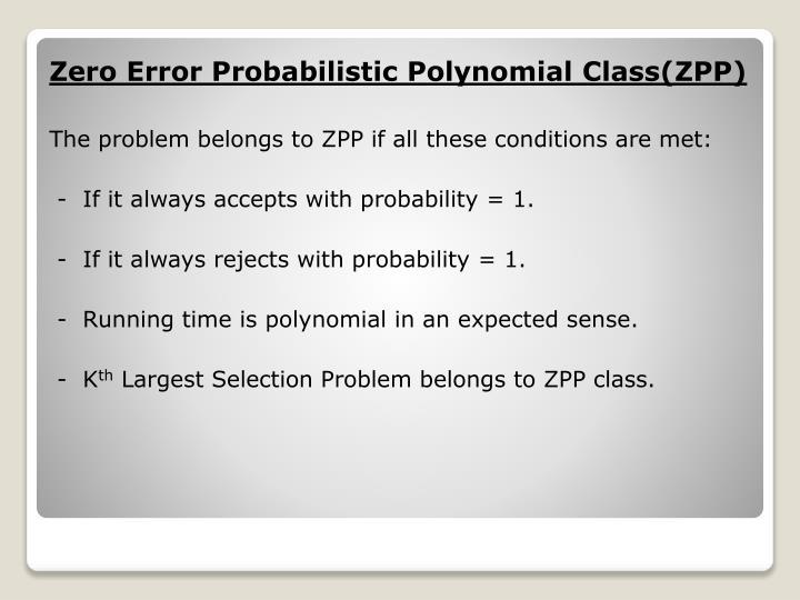 Zero Error Probabilistic Polynomial Class(ZPP)