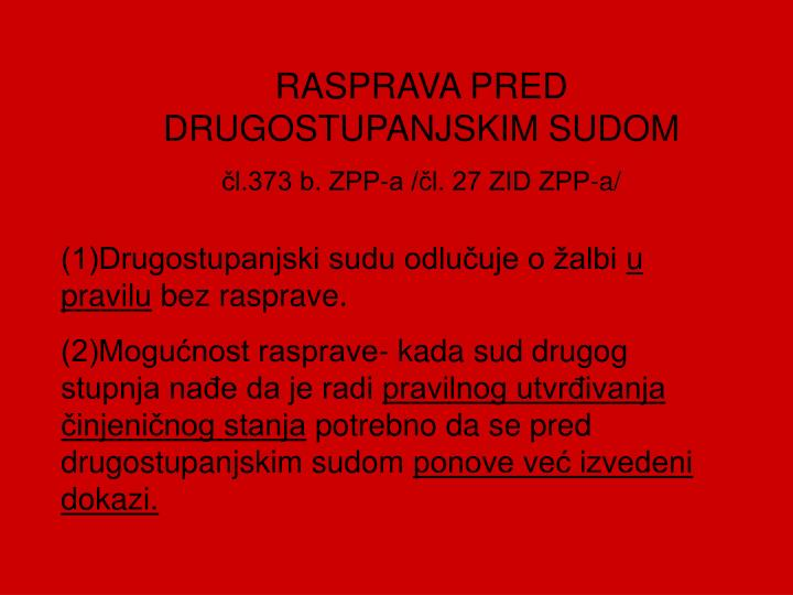 RASPRAVA PRED  DRUGOSTUPANJSKIM SUDOM