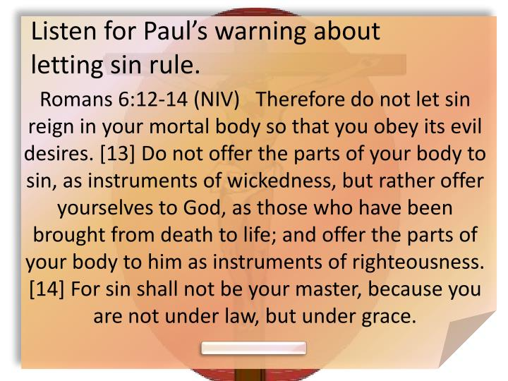 Listen for Paul's warning about