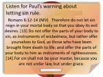 listen for paul s warning about letting sin rule