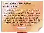 listen for who should be our master or boss1